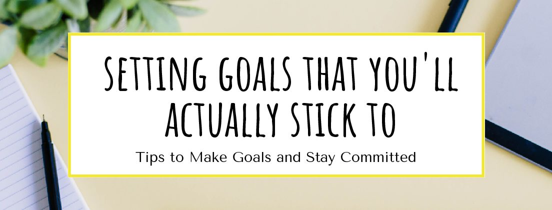 Setting Goals That You'll Actually Stick To - Reach for the
